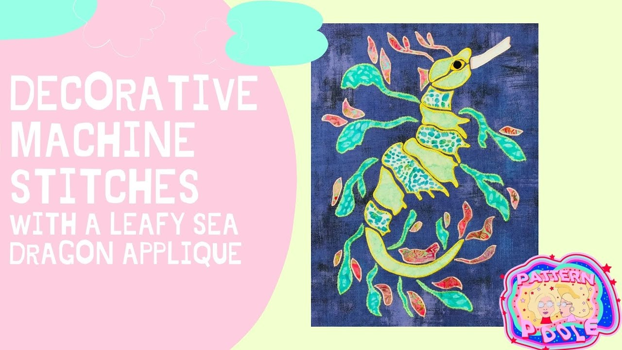 See how we used decorative machine stitches on Lily the Leafy Sea Dragon