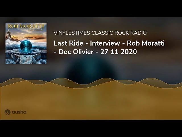 Last Ride - Interview - Rob Moratti - Doc Olivier - 27 11 2020