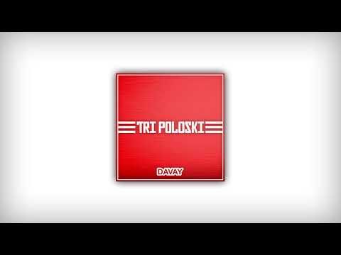 Davay - Tri Poloski (Audio)