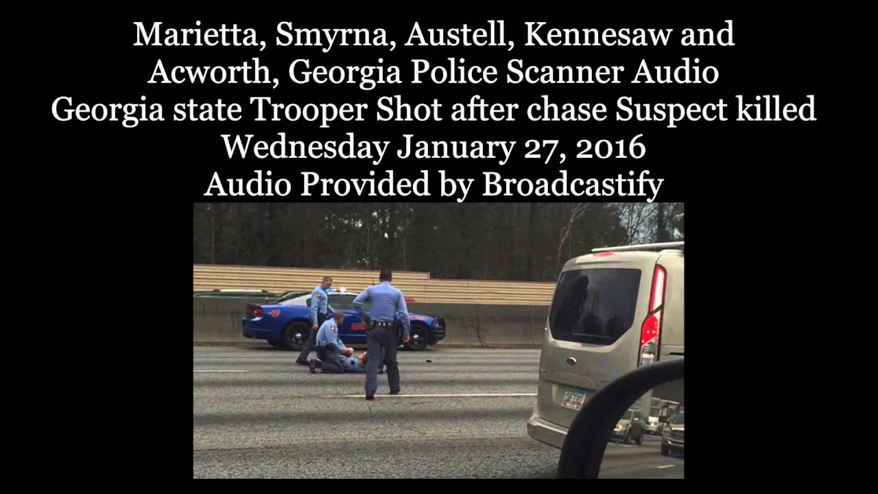 Police Scanner Audio From Georgia State Trooper Shot and suspect killed on  I-75
