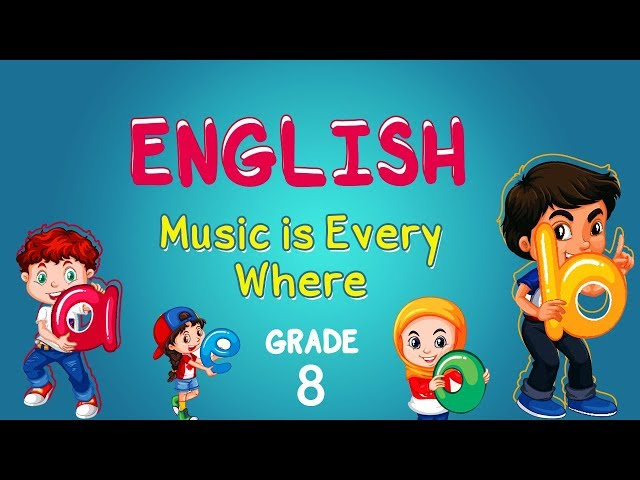 English   Grade 8   Reading   Music is Every Where