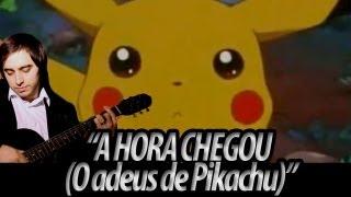 """Pokémon - """"A Hora Chegou (O Adeus de Pikachu)"""" (cover por The Kira Justice)"""