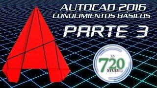 Curso Básico Autocad 2016 Parte 3 - Tutorial Para Principiantes - En Español