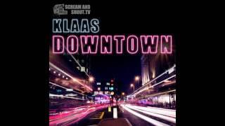 Klaas - Downtown - Original Mix