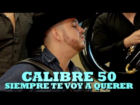 CALIBRE 50  SIEMPRE TE VOY A QUERER Versión Pepes Office