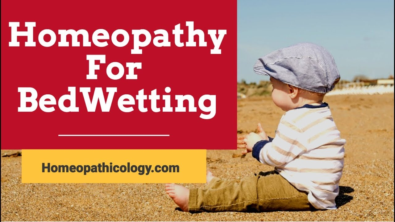 Bedwetting Homeopathic Treatment - Homeopathy for Enuresis