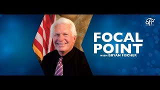 Focal Point with Bryan Fischer Live Stream with guest host, Walker Wildmon