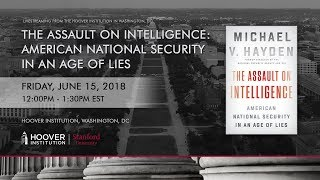 a discussion with michael hayden on book the assault on intelligence