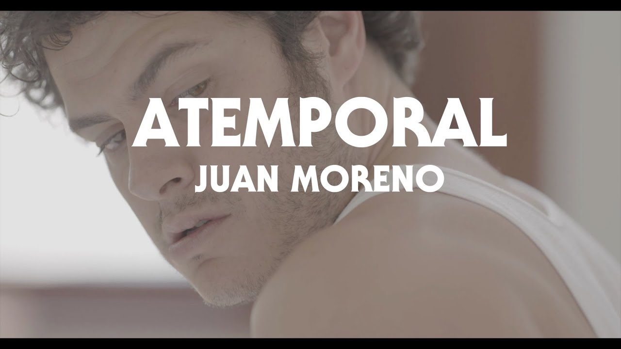 Juan Moreno - Atemporal (Video Oficial)