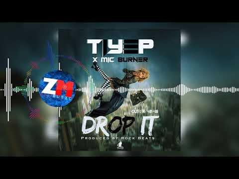 Tiye P X Mic Burner - Drop It [Official Audio] | ZedMusic | Zambian Music 2018