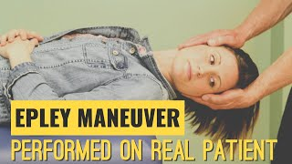 Epley Maneuver: Performed on a Real Patient suffering from Vertigo