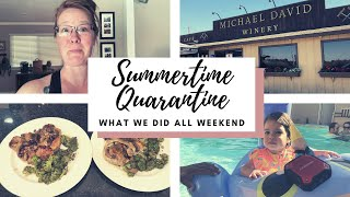 SUMMER TIME QUARANTINE - What We Did All Weekend 2020