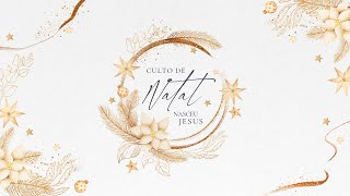 Culto de Natal: Nasceu Jesus | Culto ao Vivo