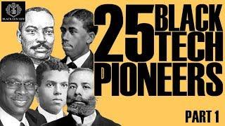 Black Excellist: 25 Black Tech Pioneers (Part 1)