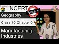 NCERT Class 10 Geography Chapter 6: Manufacturing Industries