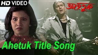 Ahetuk Title Song  Zubeen Garg
