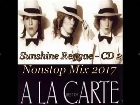 A La Carte  Sunshine Reggae  Nonstop Mix 2017 CD 2     Gregory Mini Foto Clip !