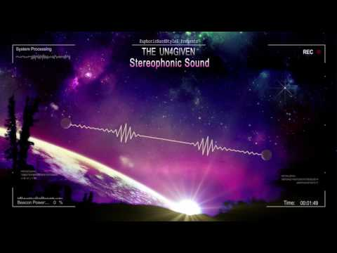 The Un4given - Stereophonic Sound [HQ Preview]