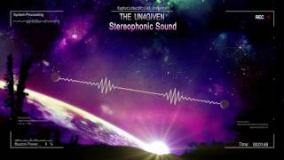 Repeat youtube video The Un4given - Stereophonic Sound [HQ Preview]