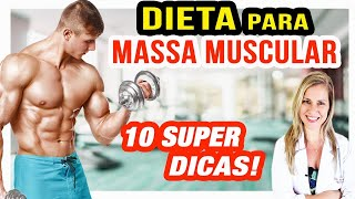 10 Dicas de Dieta para Ganho de Massa Muscular [RÁPIDO!]