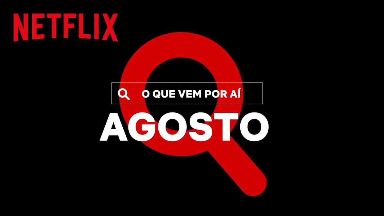 Novidades do mês: AGOSTO | Netflix Brasil