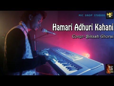 Hamari Adhuri Kahani - Arijit Singh// Cover By - Bikash Ghorai...