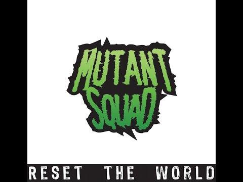 Mutant Squad - Reset the World [Full EP] 2009