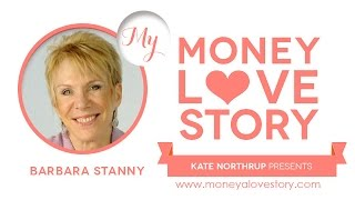 Money Love Story: Barbara Stanny of Overcoming Underearning