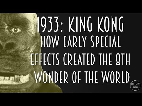 1933: King Kong - How Early Special Effects Created the 8th Wonder of the World