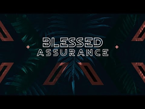 02/04/2018 - Blessed Assurance