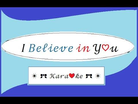 I Believe In You for Karaoke