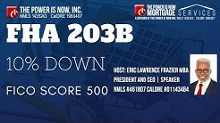 LIVE Home Buyers Seminar - FHA 203B 10% Down FICO Score 500