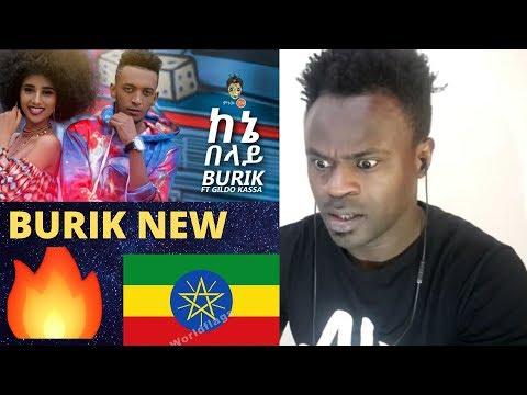 New Ethiopian Music  Reaction  Video : Burik ft Gildo Kassa (ከኔ በላይ)