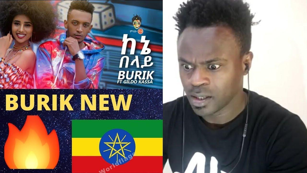 Download New Ethiopian Music  Reaction  Video : Burik ft Gildo Kassa (ከኔ በላይ)