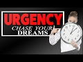 Achieve Your Dreams   Having A Sense of Urgency Motivational Video