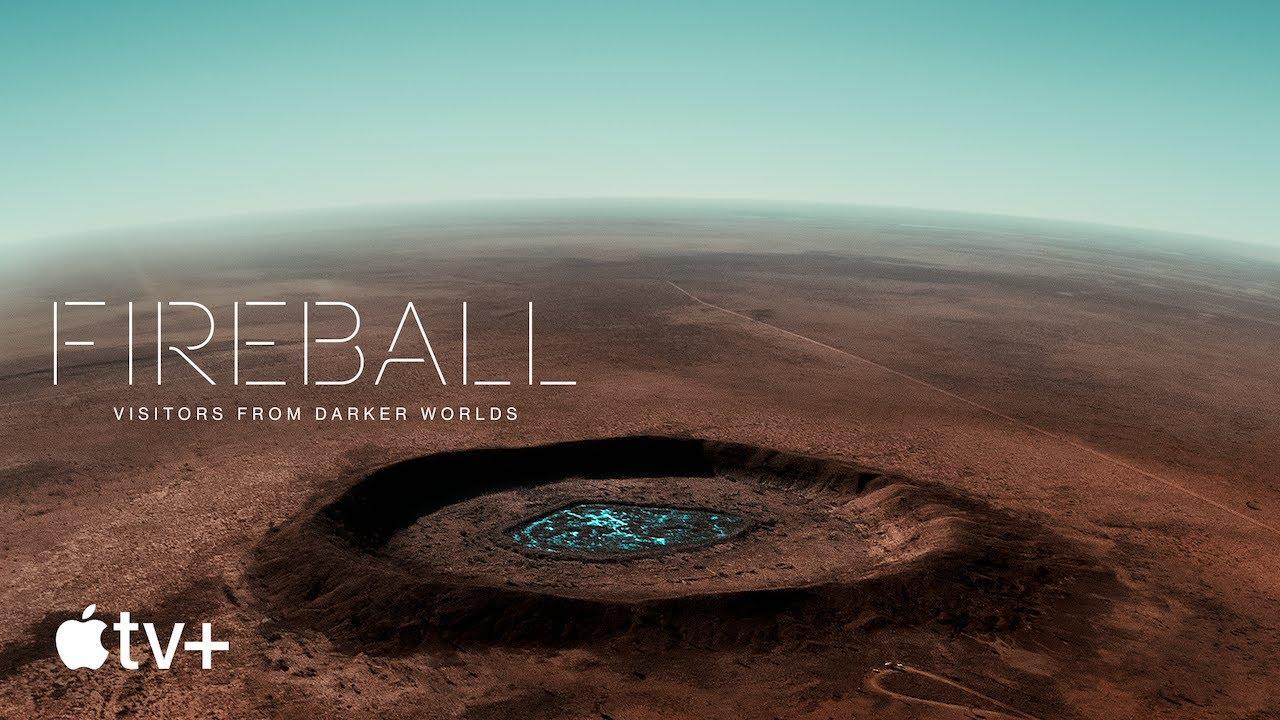 Fireball: Visitors From Darker Worlds — Official Trailer   Apple TV+