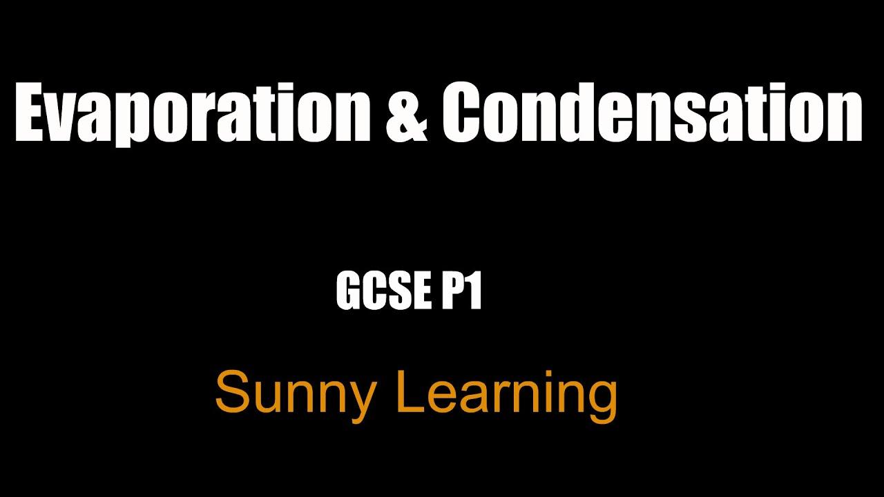 Evaporation And Condensation Aqa Gcse Science Physics Youtube