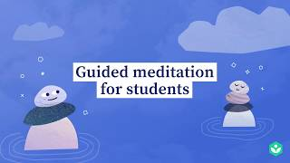 Guided meditation for students