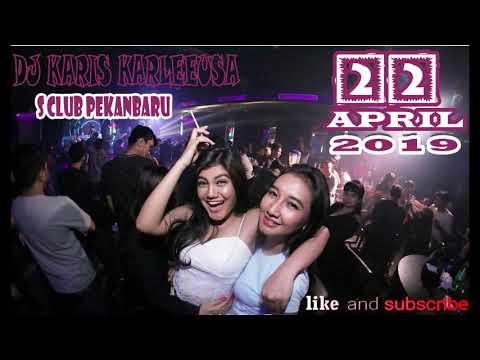 DJ KARIS KARLEEUSA 22 APRIL 2019 S CLUB PEKANBARU SPECIAL ON MY WHY