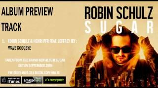 Robin Schulz & Henri PFR Feat. Jeffrey Jey - Wave Goodbye (Preview Track)