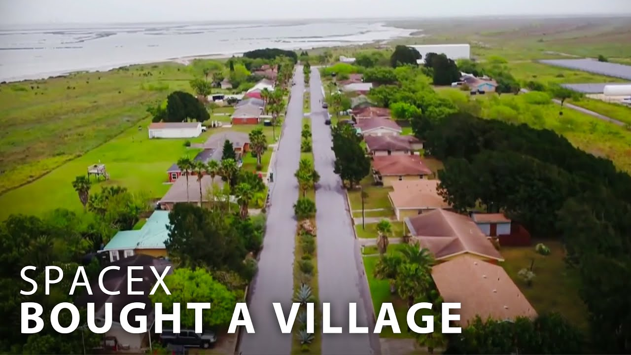 Why SpaceX Bought An Entire Village