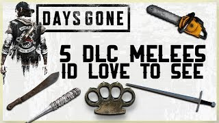 5 Dlc Melees Id Love To See In Days Gone - Dlc Talk - New Melee Wish List