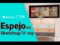 Como hacer un Espejo en Sketchup - Vray