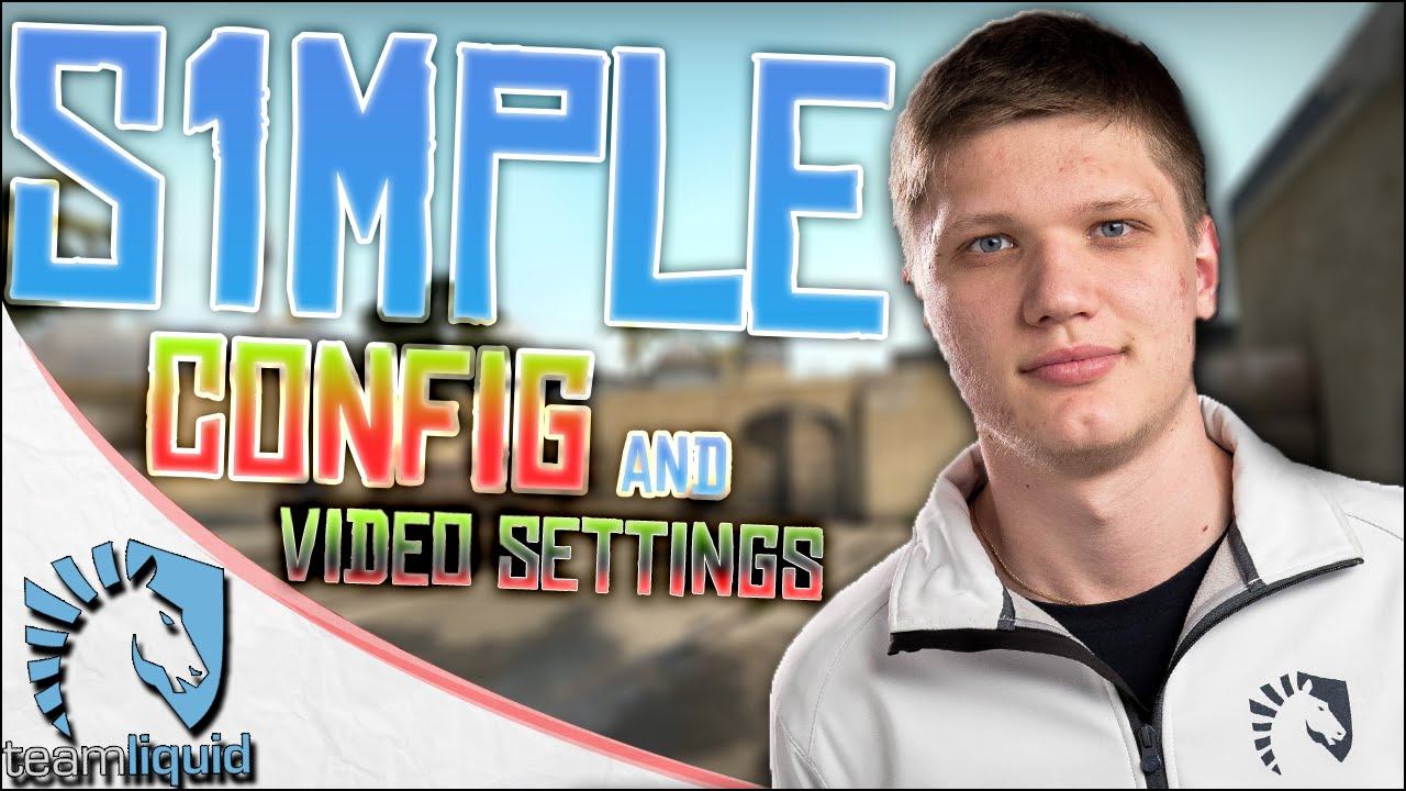CS:GO Team Liquid s1mple Config and Video Settings 2016 •