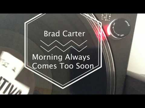 Brad Carter – Morning Always Comes Too Soon Flash Brothers Remix House Vinyl