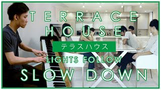 [テラスハウスTerrace House] Lights Follow - Slow Down (Piano Cover | Sheet Music)