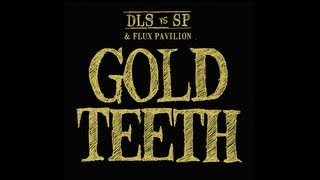 GOLD TEETH - by dan le sac vs Scroobius Pip and Flux Pavilion YouTube Videos