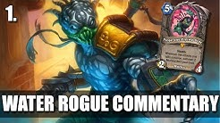 Water Rogue Commentary - Why you should play Water Rogue Deck - Murlocs are Super-Mega Powerful!