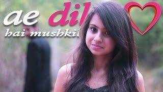 Ae Dil Hai Mushkil -  Cover Song | Zubin Paul | Arijit Singh | Pritam