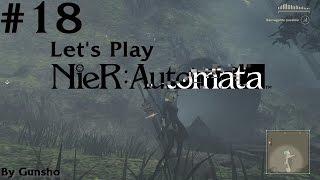 [FR] NieR: Automata | PC | Let's Play | La Tombe d'un Rois Robot #18